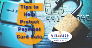 5 Tips to Help Protect Payment Card Data