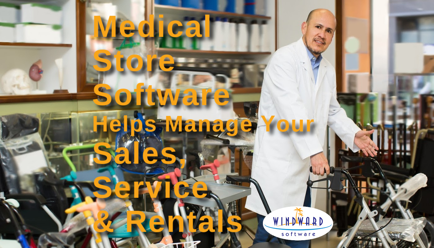 Medical Store Software Helps Manage Your Sales, Service & Rentals