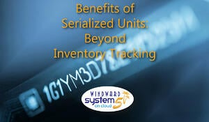Benefits of Serialized Units: Beyond Inventory Tracking