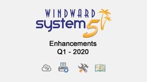 Q1- 2020 System Five Enhancements