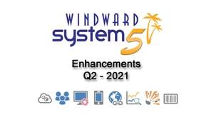 Q2- 2021 System Five Enhancements