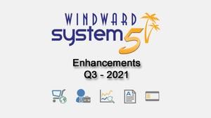 Q3- 2021 System Five Enhancements